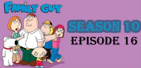 Family Guy Season 10 Episode 16 TV Series