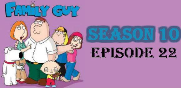 Family Guy Season 10 Episode 22 TV Series