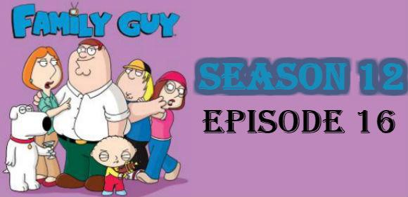 Family Guy Season 12 Episode 16 TV Series