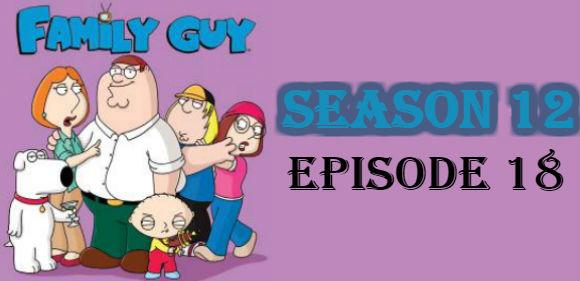 Family Guy Season 12 Episode 18 TV Series