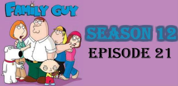 Family Guy Season 12 Episode 21 TV Series