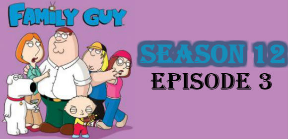 Family Guy Season 12 Episode 3 TV Series