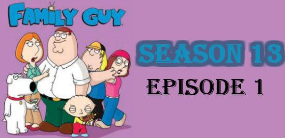 Family Guy Season 13 Episode 1 TV Series