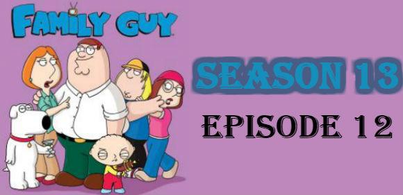 Family Guy Season 13 Episode 12 TV Series