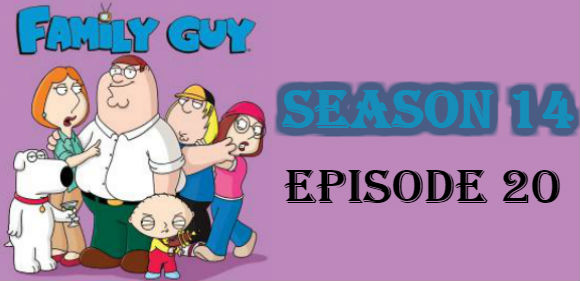 Family Guy Season 14 Episode 20 TV Series