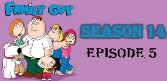 Family Guy Season 14 Episode 5 TV Series