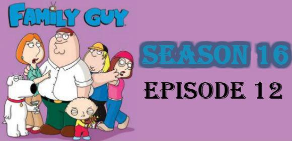 Family Guy Season 16 Episode 12 TV Series