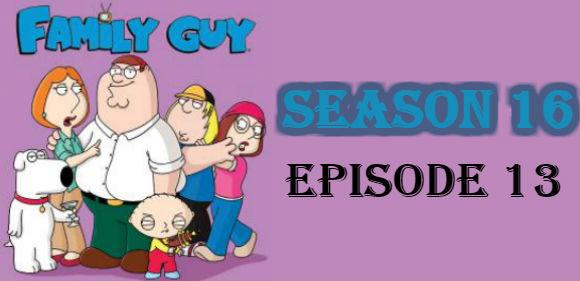 Family Guy Season 16 Episode 13 TV Series