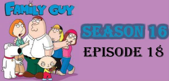 Family Guy Season 16 Episode 18 TV Series