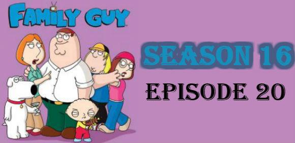 Family Guy Season 16 Episode 20 TV Series