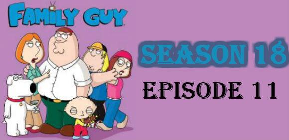 Family Guy Season 18 Episode 11 TV Series