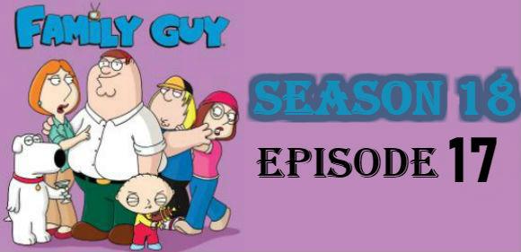 Family Guy Season 18 Episode 17 TV Series