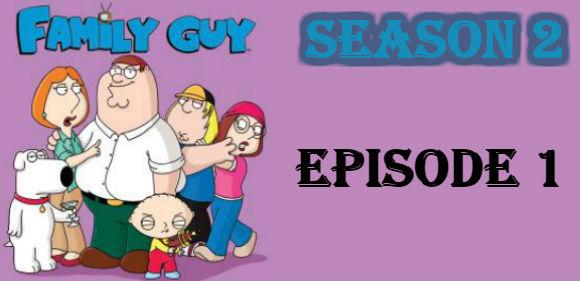 Family Guy Season 2 Episode 1 TV Series