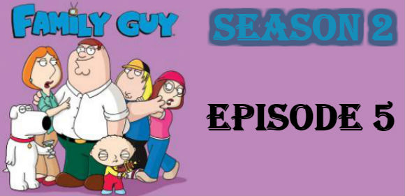 Family Guy Season 2 Episode 5 TV Series