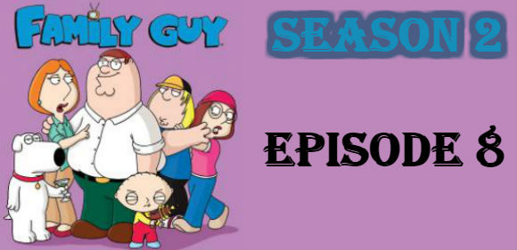 Family Guy Season 2 Episode 8 TV Series