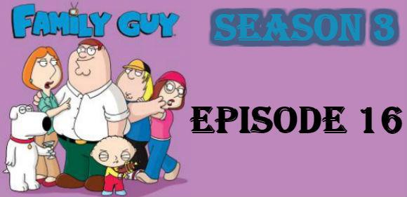 Family Guy Season 3 Episode 16 TV Series