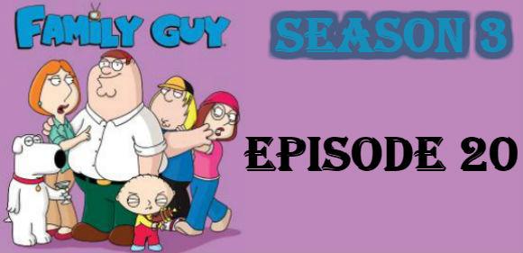 Family Guy Season 3 Episode 20 TV Series