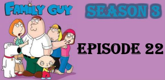 Family Guy Season 3 Episode 22 TV Series