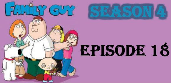 Family Guy Season 4 Episode 18 TV Series