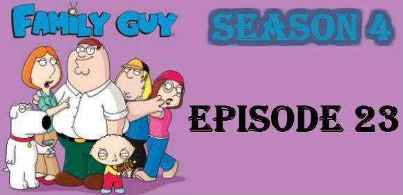 Family Guy Season 4 Episode 23 TV Series