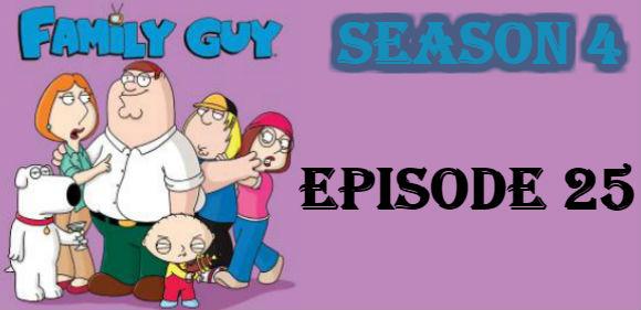 Family Guy Season 4 Episode 25 TV Series