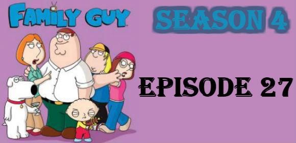 Family Guy Season 4 Episode 27 TV Series
