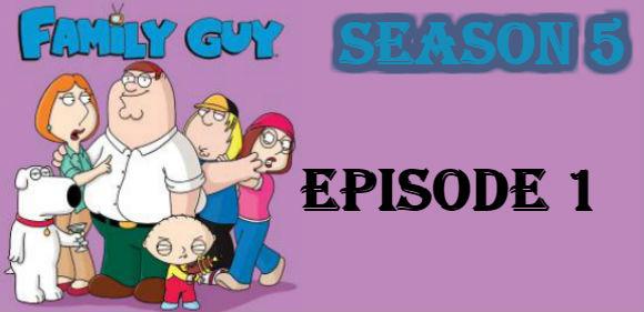Family Guy Season 5 Episode 1 TV Series