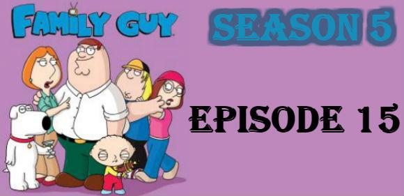 Family Guy Season 5 Episode 15 TV Series