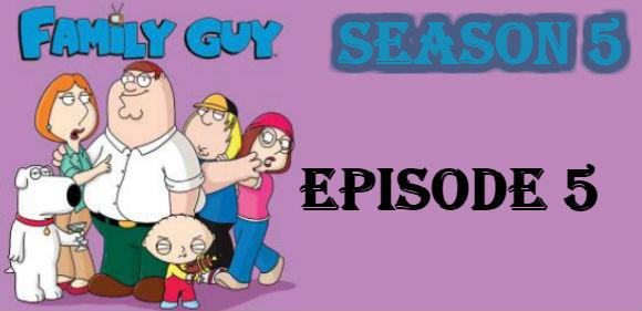 Family Guy Season 5 Episode 5 TV Series