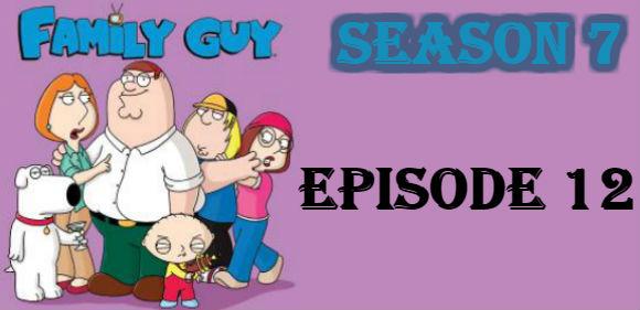 Family Guy Season 7 Episode 12 TV Series