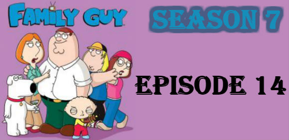 Family Guy Season 7 Episode 14 TV Series