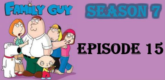 Family Guy Season 7 Episode 15 TV Series