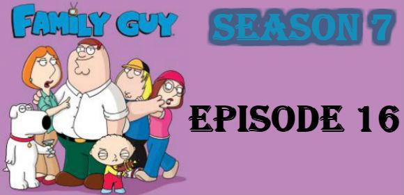 Family Guy Season 7 Episode 16 TV Series
