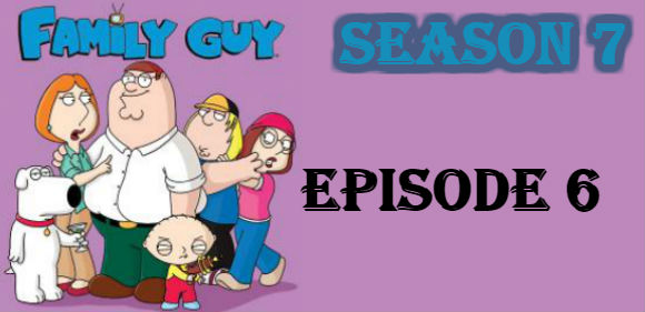 Family Guy Season 7 Episode 6 TV Series