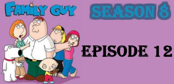 Family Guy Season 8 Episode 12 TV Series