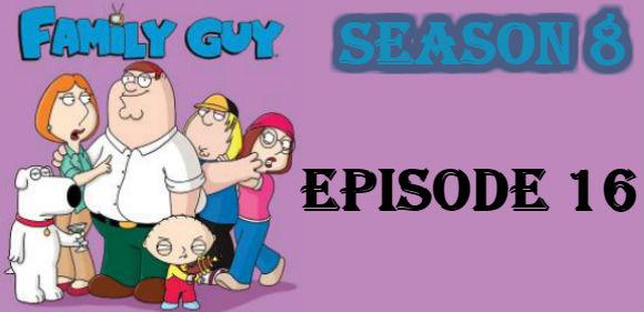 Family Guy Season 8 Episode 16 TV Series