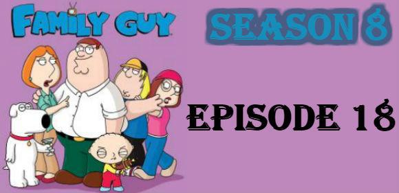 Family Guy Season 8 Episode 18 TV Series