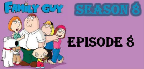 Family Guy Season 8 Episode 8 TV Series