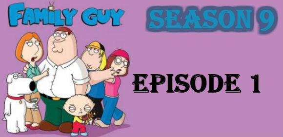 Family Guy Season 9 Episode 1 TV Series