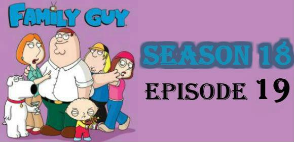 Family Guy Season 18 Episode 19 TV Series