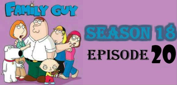 Family Guy Season 18 Episode 20 TV Series