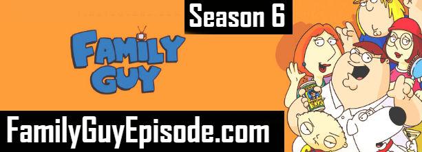 Family Guy Season 6 Episodes Watch Online TV Series