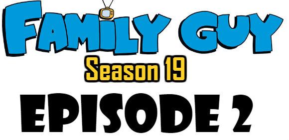 Family Guy Season 19 Episode 2 Watch Online TV Series