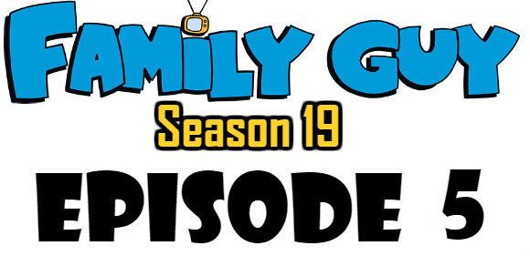 Family Guy Season 19 Episode 5 Watch Online TV Series