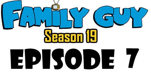 Family Guy Season 19 Episode 7 Watch Online TV Series