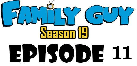 Family Guy Season 19 Episode 11