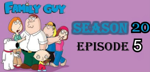 Family Guy Season 20 Episode 5 Watch
