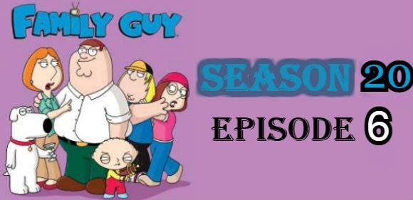 Family Guy Season 20 Episode 6 Watch